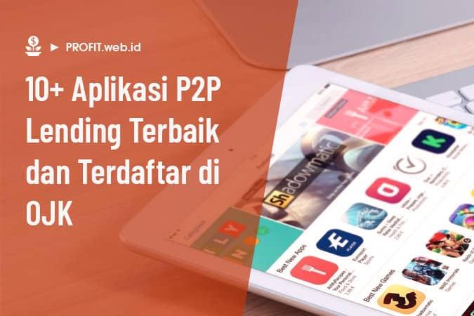 aplikasi p2p lending terbaik dan terpercaya serta terdaftar di OJK