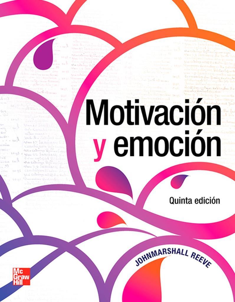 Motivación y emoción, 5ta Edición – Johnmarshall Reeve