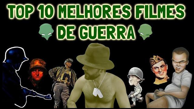 10 MELHORES FILMES DE GUERRA