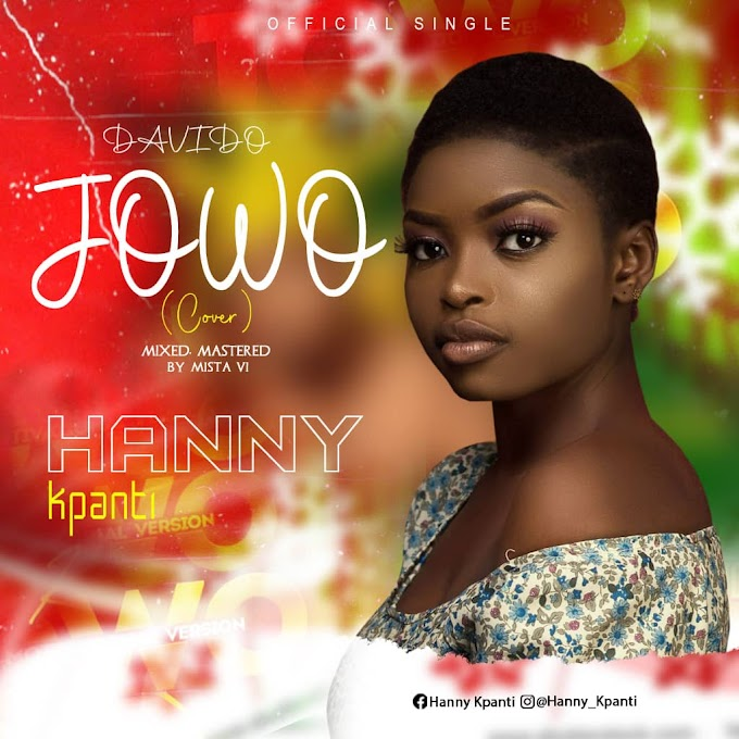 [MUSIC] Hanny Kpanti_Jowo (cover)-mixed by Mista VI