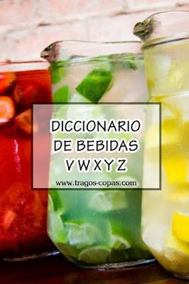 Diccionario de Bebidas (Letras V W X Y Z)
