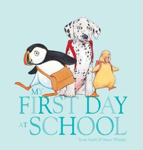 My First Day at School picture book by Rosie Smith