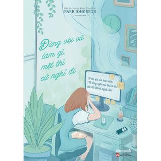 Đừng Vội Vã Làm Gì, Mệt Thì Cứ Nghỉ Đi ebook PDF-EPUB-AWZ3-PRC-MOBI