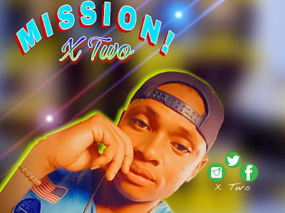 DOWNLOAD MUSIC: X Two - Mission