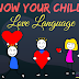 Child's Love Language | Various Acts of Love Languages