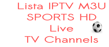 Lista IPTV M3U Football Live Matches Sports TV Channels