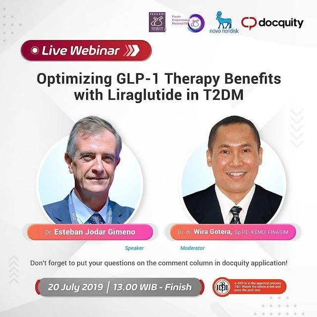 "Free SKP IDI :  Live Webinar ""Optimizing GLP - 1 Therapy Benefits with Liraglutide in T2DM"" via Aplikasi Docquity 20 Juli 2019 13.00 WIB-selesai"
