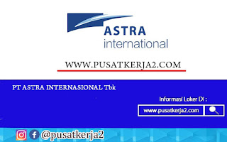 Lowongan Kerja SMA SMK D3 S1 PT Astra Internasoinal Tbk September 2020