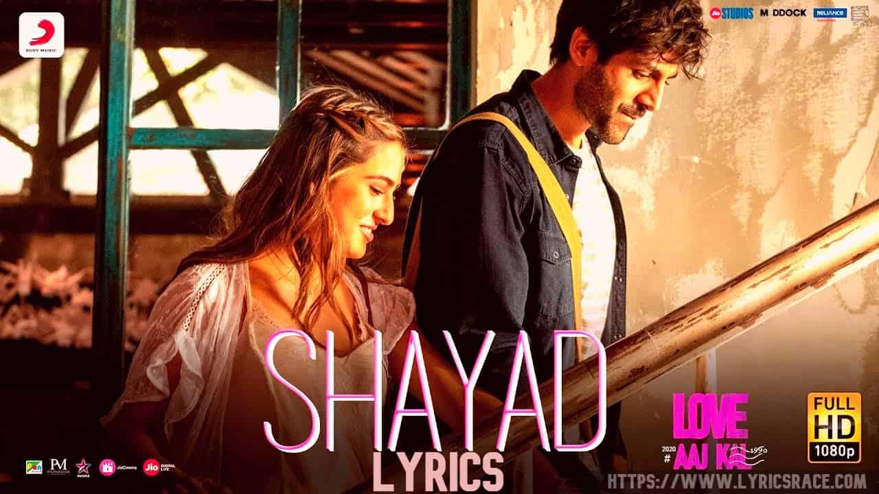 shayad-lyrics-love-aaj-kal