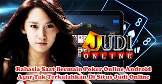 Rahasia Saat Bermain Poker Online Android Agar Tak Terkalahkan Di Situs Judi Online