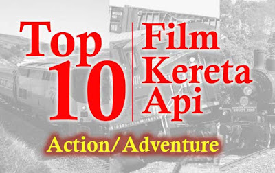 top sepuluh film kereta api adventure action