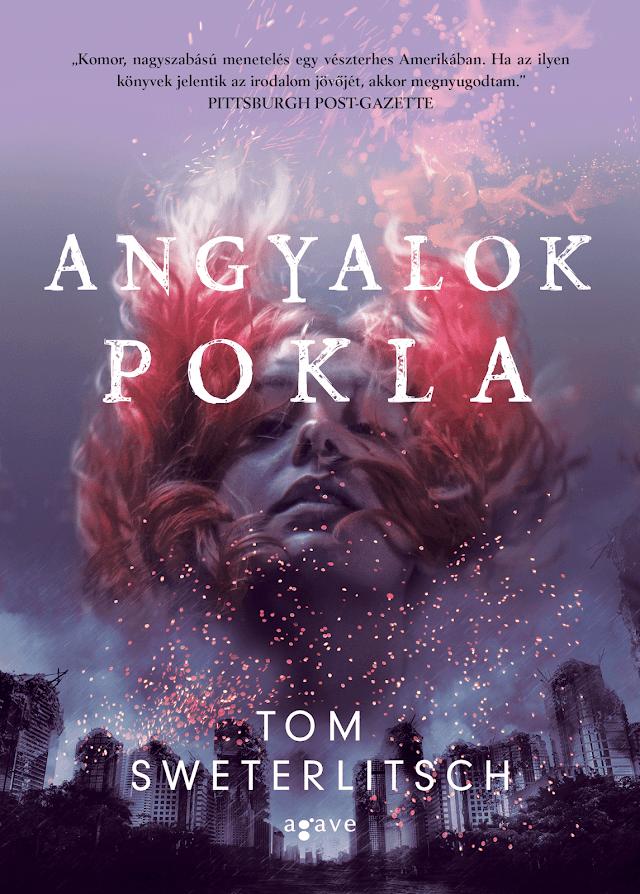 Tom Sweterlitsch - Angyalok pokla