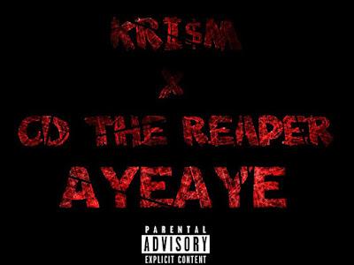 DOWNLOAD MP3: Krism - AyeAye ft. CD The Reaper
