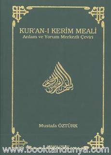 Mustafa Öztürk -  Kuran-ı Kerim Meali - Anlam ve Yorum Merkezli Çeviri
