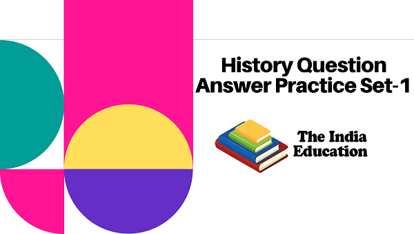 History Question Answer Practice Set-1