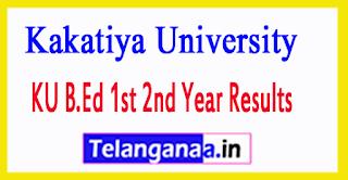 Kakatiya University KU B.Ed 1st 2nd Year Results 2017