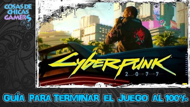 Guía Cyberpunk 2077 para completar el juego al 100%