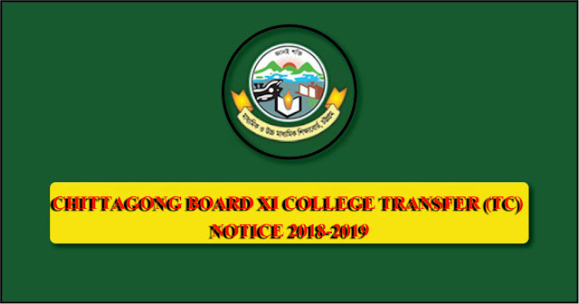 CHITTAGONG BOARD XI COLLEGE TRANSFER (TC) NOTICE CIRCULAR 2018-2019