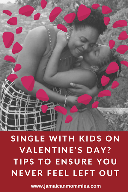 Single with Kids on Valentine's Day? Tips to ensure you never feel left out!