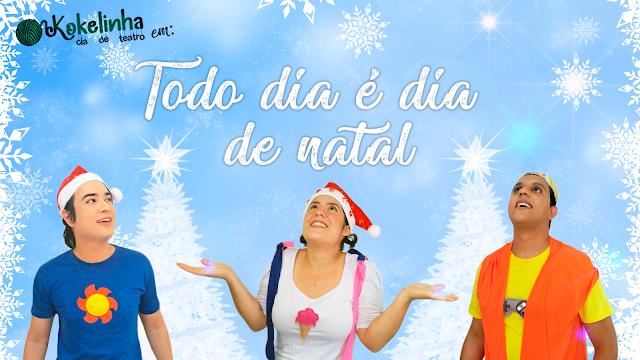 """Cia Kokelinha em """"Todo dia é dia de natal"""""""
