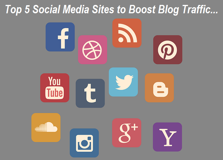Social Media Sites to Boost Blog Traffic