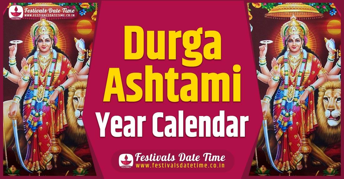 Durga Ashtami Year Calendar, Durga Ashtami Pooja Schedule