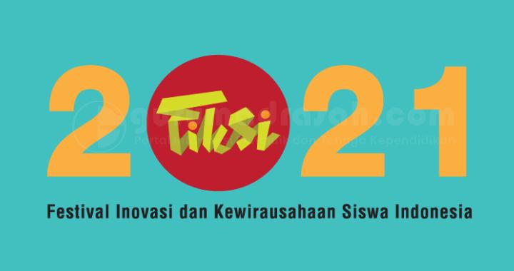 Pengumuman Finalis Festival Inovasi dan Kewirausahaan Siswa Indonesia (FIKSI) Tahun 2021