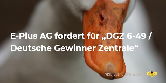 """Beitrag: E-Plus AG fordert für """"DGZ 6-49 / Deutsche Gewinner Zentrale"""""""