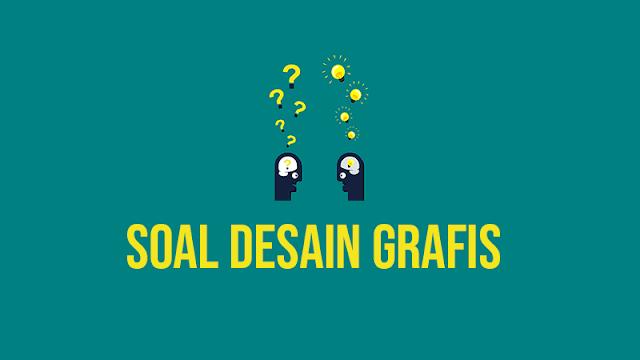 100 Contoh Soal dan Jawaban Desain Grafis