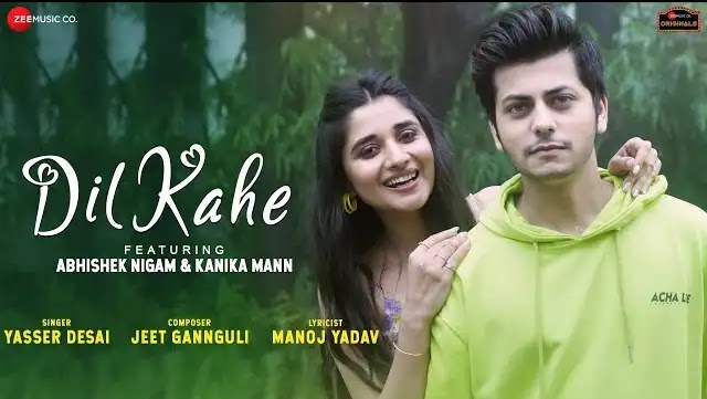 Yasser Desai Song Dil Kahe Lyrics | New Hindi Song