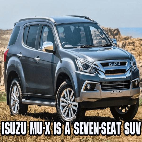 Discover Isuzu MU-X car is a seven-seat SUV off-road!