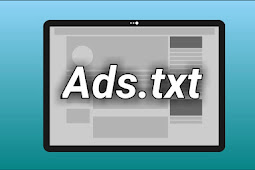 Cara Mengatasi Masalah Ads.txt Pada Google Adsense