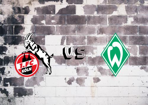Köln vs Werder Bremen  Resumen