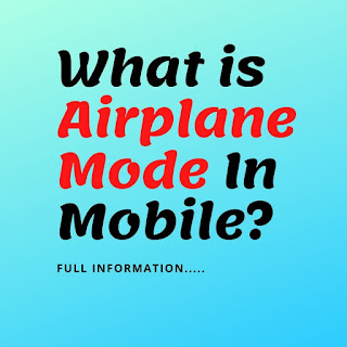 Airplane Mode, Airplane-Mode, airplane mode, what is Airplane Mode in mobile