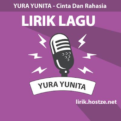 Lirik Lagu Cinta Dan Rahasia - Yura Yunita Feat. Glenn Fredly - Lirik Lagu Indonesia