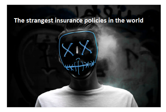 The strangest insurance policies in the world