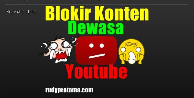 Cara Memblokir Video Dewasa Youtube