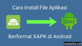 Cara Install Aplikasi berformat XAPK di Android