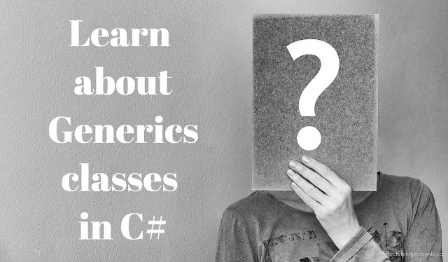 Learn about Generics classes in C#