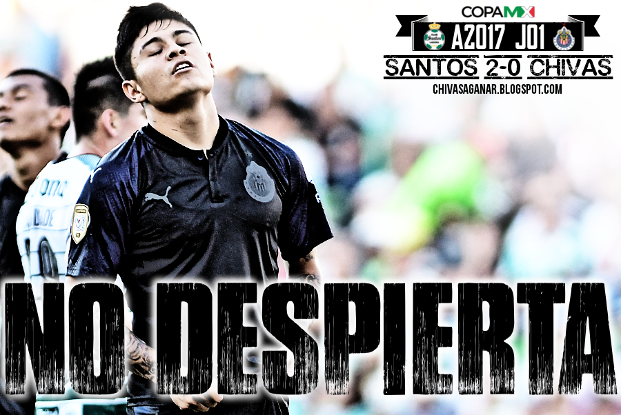 Copa MX : Club Santos Laguna 2-0 CD Guadalajara - Apertura 2017 - Jornada 01.
