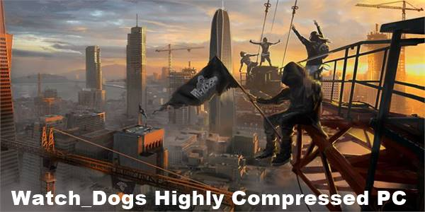 Watch Dogs Highly Compressed PC