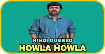 Howla Howla Hindi Dubbed Movie