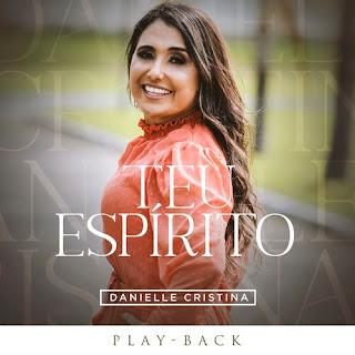 Teu Espírito (Playback) - Danielle Cristina