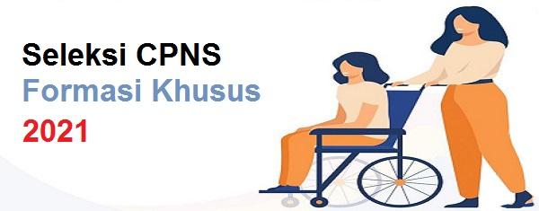 Formasi Khusus Penerimaan CPNS Tahun 2021