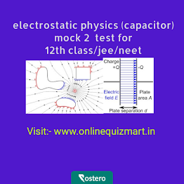 electrostatic physics (capacitor) mock test for 12th class/jee/neet, chapter wise 12 th class/jee/neet math mock test  ,chapter wise 12 th class/jee