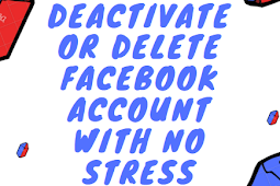 Deactivate or Delete Facebook account with no stress #DeleteFacebook