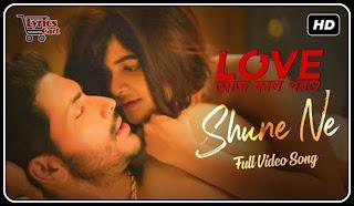 Shune Ne-Love Aaj Kal Porshu Lyrics