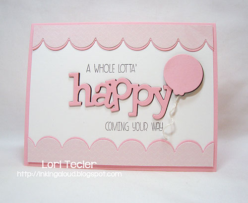 A Whole Lotta' Happy-designed by Lori Tecler-Inking Aloud-stamps and dies from WPlus9