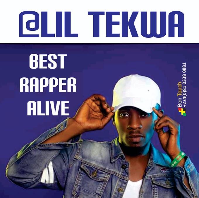 MUSIC : Lil Tekwa - Best rapper Alive
