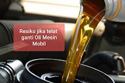 Lakukan penggantian oli mesin cara rutin agar tidak terjadi kerusakan fatal pada mobil anda
